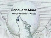 Entrevista Enrique Mora (135), autor «¿Quién teme lobo feliz?»