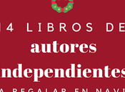 libros autores independientes para regalar Navidad cualquier momento]