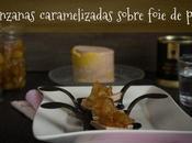 Manzanas caramelizadas sobre foie pato