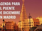Planes para puente Diciembre Madrid