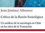 Crítica Razón Sociológica. análisis sociología Chilena años transición