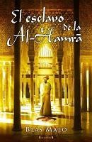 El esclavo de Al-Hamra - Blas Malo