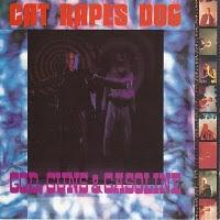 CAT RAPES DOG - GOD, GUNS & GASOLINE