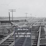 Berta Dávila: El último libro de Emma Olsen