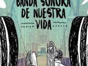 Reseña|| Soundtrack. banda sonora nuestra vida- Elena Castillo Castro