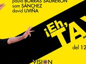 ¡Eh, Taxi!, primera comedia teatral Vision