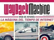 Wayback Machine: Máquina Tiempo Internet