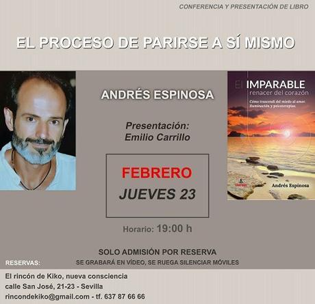 Emilio Carrillo presenta el libro de Andrés Espinosa: El imparable renacer del corazón. 23 feb Sevilla