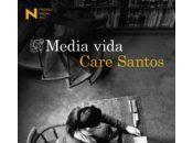 Presentación Media vida Care Santos (Destino, febrero 2016) PREMIO NADAL 2017