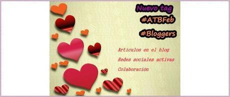 Pues si aquí esta: Nuevo tag #ATBFeb Bloggers
