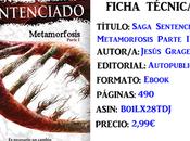 Reseña: Saga Sentenciado: Metamorfosis Parte Jesús Gragera