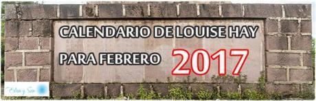 CALENDARIO DE LOUISE HAY PARA FEBRERO