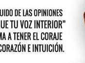 """dejes ruido opiniones otros ahogue interior"""". Steve Jobs anima tener coraje seguir corazón intuición."""