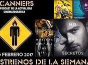 Estrenos Semana Febrero 2017 Podcast Scanners