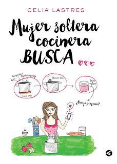 Reseña   Mujer soltera cocinera busca... ~ Celia Lastres