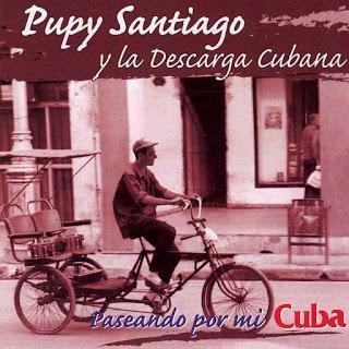 Pupy Santiago - Paseando Por Mi Cuba