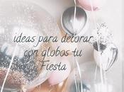Ideas para decorar fiestas cumpleaños globos Helio