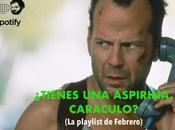 ¿TIENES ASPIRINA, CARACULO? playlist Febrero)
