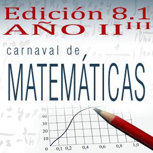 Edición 8.1 del Carnaval de Matemáticas #CarnaMat81: 21-28 de febrero