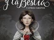Reseña literaria: Bella Bestia Otros cuentos