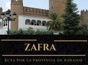 Ruta provincia Badajoz: ¿Qué Zafra?