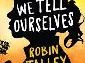 Reseña: Lies Tell Ourselves Robin Talley