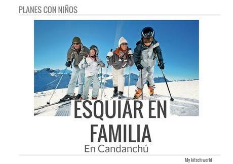 SKIAR EN FAMILIA EN CANDANCHÚ