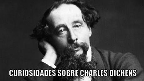 Curiosidades sobre Charles Dickens | El Rincón de las Páginas
