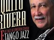 Paquito D'Rivera -Tango Jazz: Live Jazz Lincoln Center