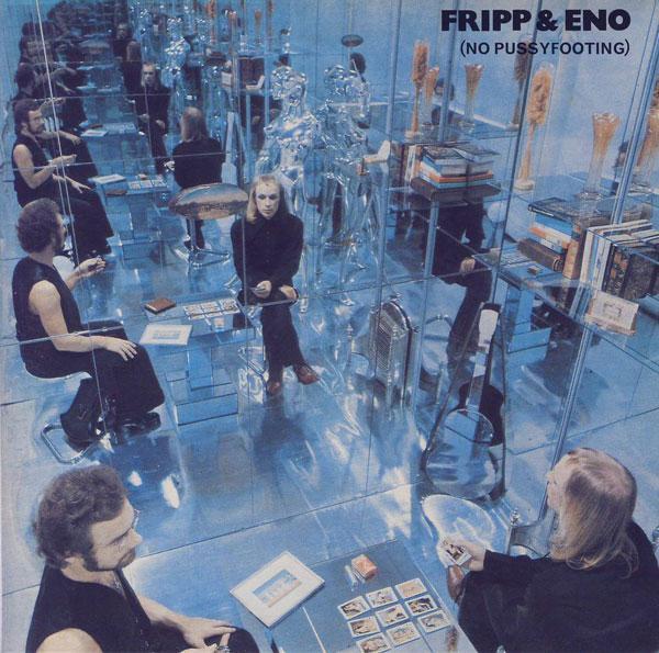 Robert Fripp & Brian Eno – (No Pussyfooting)