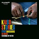 Other Dimensions In Music: Kaiso Stories (Silkheart, 2011)