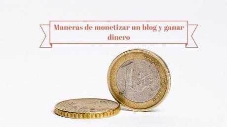 Maneras de monetizar un blog