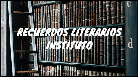 Recuerdos literarios del instituto