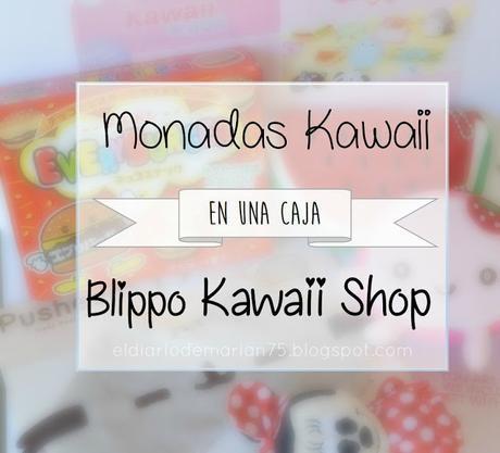 Monadas Kawaii en una caja: Blippo Kawaii Shop
