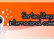 Ganadora: Sorteo literario internacional cafeinómano