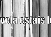 ¿Qué novela estáis leyendo? Pregunta semana