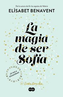 Reseña | La magia de ser Sofía ~ Elísabet Benavent