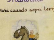 """""""Para cuando sepa leer"""". Cuatro cuentos Miguel Hernández dedicados pequeño Manolillo, hijo."""