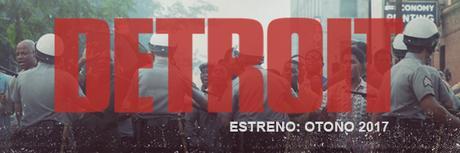 DETROIT, la nueva película de Kathryn Bigelow, llegará a los cines en otoño