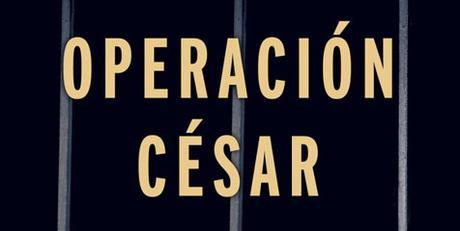 [RESEÑA] Operación César - Garance Le Caisne