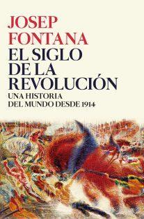 Josep Fontana, 'El siglo de la revolución'.