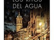 ritos agua, Saenz Urturi (Trilogía Ciudad blanca
