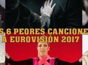seis peores canciones eurovisión 2017