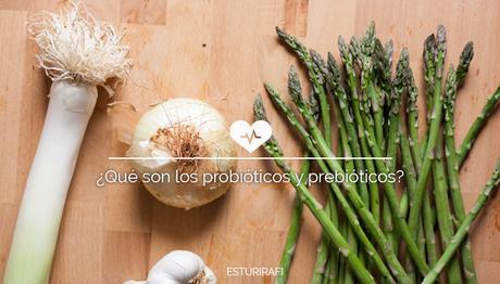 ¿Qué son los Probióticos y Prebióticos?
