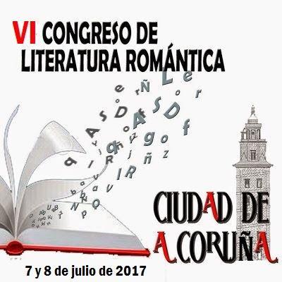 VI CONGRESO DE LITERATURA ROMÁNTICA EN LA CORUÑA