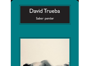 Reseña: Saber perder- David Trueba