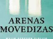 """Arenas movedizas"" Malin Persson Giolito"