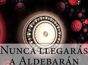 Nunca llegarás Aldebarán, 38048. nueva novela ciencia ficción.