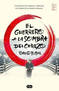"""El guerrero a la sombra del cerezo""  - David B. Gil"