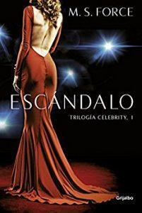 """RESEÑA DE """"ESCÁNDALO"""" (TRILOGÍA CELEBRITY 1) DE M.S. FORCE"""